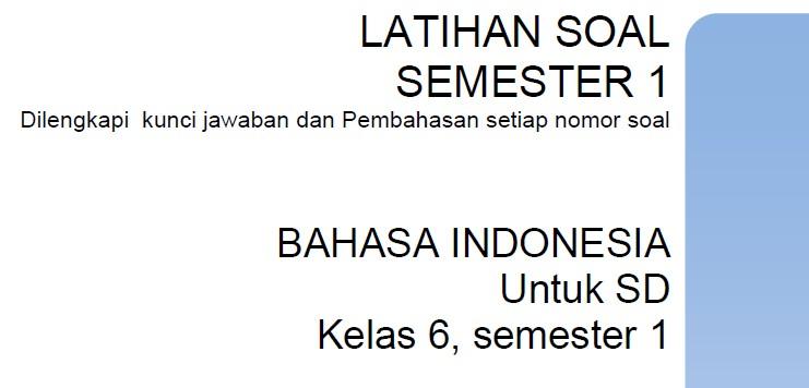 Latihan Soal Sd Kelas 6 Semester 1 Bahasa Indonesia Bank Soal Ujian